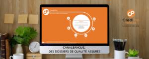 CanalBanque assure la qualité des dossiers