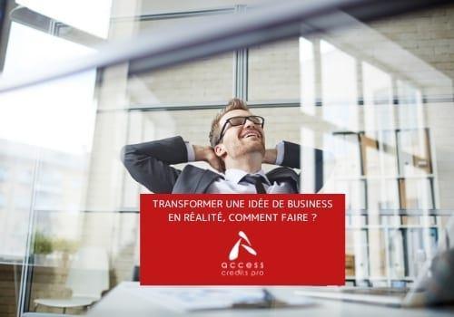 Transformer une idée de business en réalité, comment faire ?