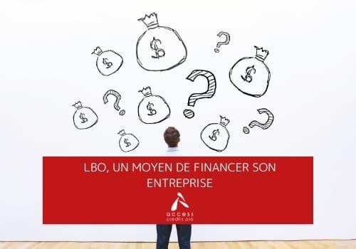 LBO, un moyen de financer son entreprise