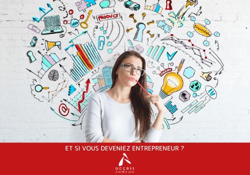 Et si vous deveniez entrepreneur ?