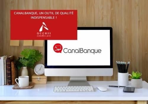 CanalBanque, un outil de qualité indispensable !