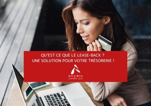 Qu'est ce que le lease-back ? Une solution pour votre trésorerie !