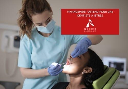 Financement professionnel obtenu pour une dentiste à Istres