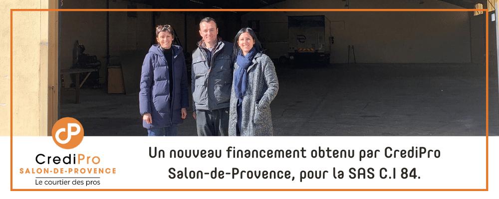 Un nouveau financement obtenu par CrediPro Salon-de-Provence, pour la SAS C.I 84.